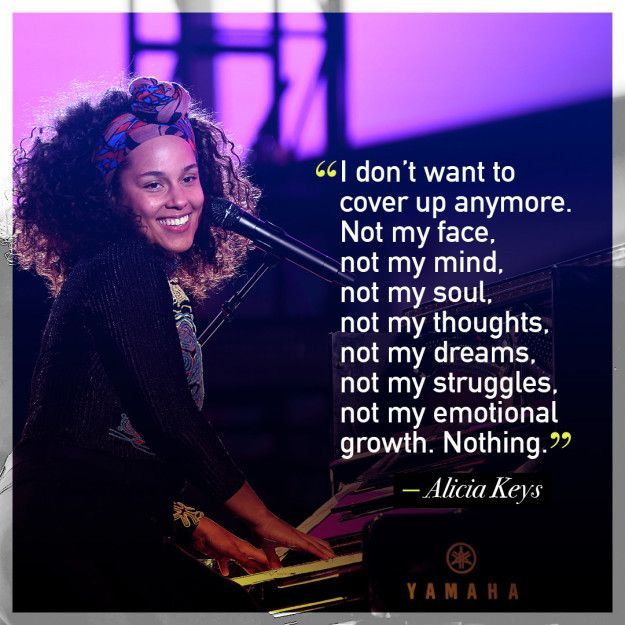 Alicia Keys on not wearing makeup. | 28 Powerfully Inspiring Quotes To Remind Every Girl And Woman To Keep On Fighting