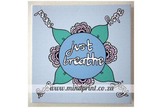 Canvas Print 20cm x 20cm - Just Breathe by MindPrint Designs on hellopretty.co.za