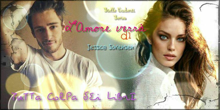 L'Amore verrà di Jessica Sorensen #1 Stelle cadenti Series