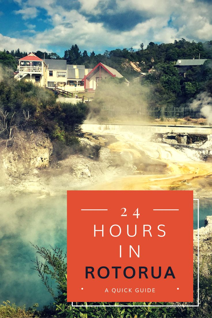 The Ultimate Guide: 24 Hours in Rotorua, New Zealand