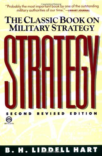 Strategy: Second Revised Edition (Meridian) by B. H. Liddell Hart http://www.amazon.com/dp/0452010713/ref=cm_sw_r_pi_dp_WoIyub125270X