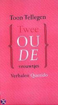 Beschrijving van Twee oude vrouwtjes - Toon Tellegen - Bibliotheken Limburg