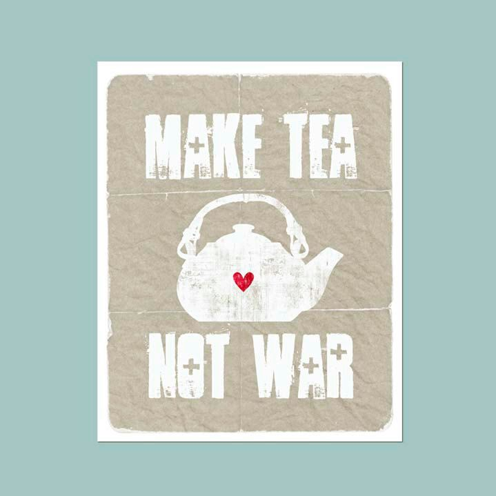 Lovely little print available on Etsy.Distressed Grey, Teas Time, Posters Prints, Typography Posters, Teas Prints, World Peace, Wars, Kitchens Prints, Poster Prints