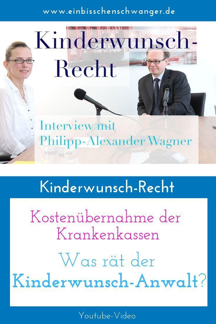 Kinderwunschrecht Und Kostenubernahme Interview Mit Rechtsanwalt Philipp Alexander Wagner Kinder Wunsche Kinderwunsch Private Krankenversicherung