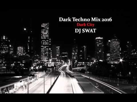 Dark Techno Mix 2016 (Dark City) Dj Swat