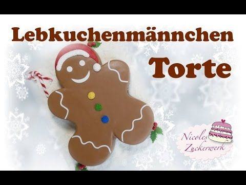 Lebkuchenmännchen Motivtorte | Gingerbread Man Cake | Lebkuchenmann von ...