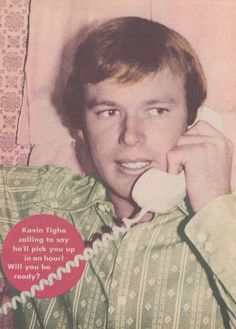 KEVIN TIGHE  -- a teens dream, having their crush call to say he'll pick them up in an hour. Will you be ready? Damn straight.