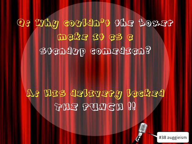Auggie Rants: Auggieism #38 - Boxer Comedian