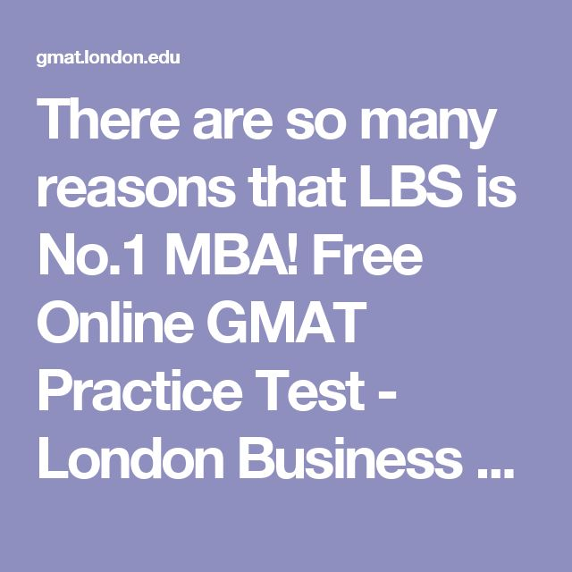 There are so many reasons that LBS is No.1 MBA! Free Online GMAT Practice Test - London Business School