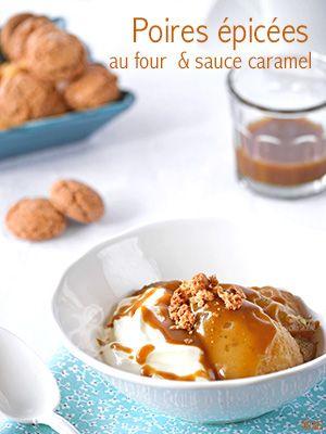 Une recette vraiment très simple de poires cuites au four avec des épices. Le jus et les sucs de cuisson sont transformées en une sauce caramel très onctueuse et parfumée.