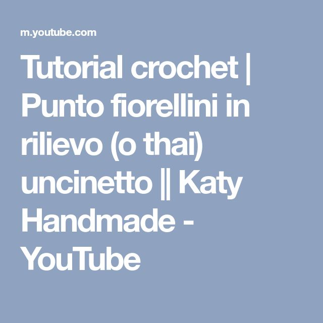 Tutorial crochet   Punto fiorellini in rilievo (o thai) uncinetto    Katy Handmade - YouTube