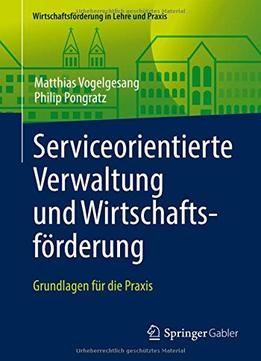 Serviceorientierte Verwaltung Und Wirtschaftsförderung PDF