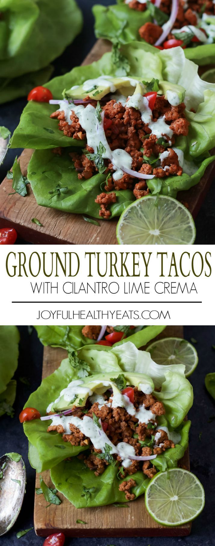 Ground Turkey Tacos in Lettuce Wraps topped with a fresh Cilantro Lime Crema - a great healthy weeknight meal option that's full of flavor and gluten free!   joyfulhealthyeats.com