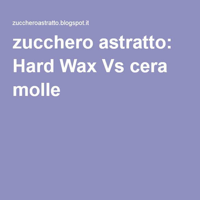 zucchero astratto: Hard Wax Vs cera molle