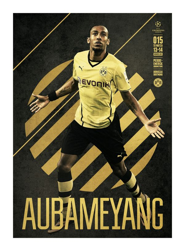 #AUBAMEYANG @UEFAcom @mary v Real Premier UEFA CHAMPIONS LEAGUE: 15 TO WATCH by Andy Greaves, via Behance