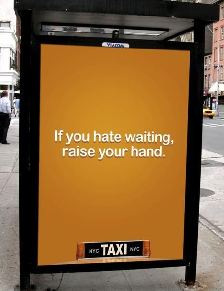 Hate Wait, Advertis Campaigns, Commercials Ads, Nyc Taxi, Guerrilla Marketing, Funny Commercials, Prints Ads, Design Blog, Bus Stop