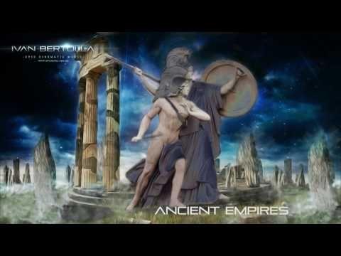 Epic Cinematic Music   Ancient Empires by Ivan Bertolla