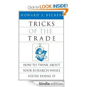 Amazon.com: Tricks of the Trade: How to Think about Your Research While You're Doing It (Chicago Guides to Writing, Editing, and) eBook: How...