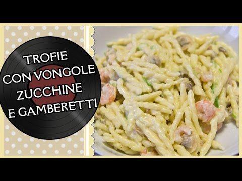 TROFIE CON VONGOLE, ZUCCHINE E GAMBERETTI | Rock Kitchen con Mike - YouTube