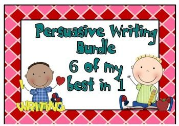 Persuasive writing Bundle 6 of my most popular items for o