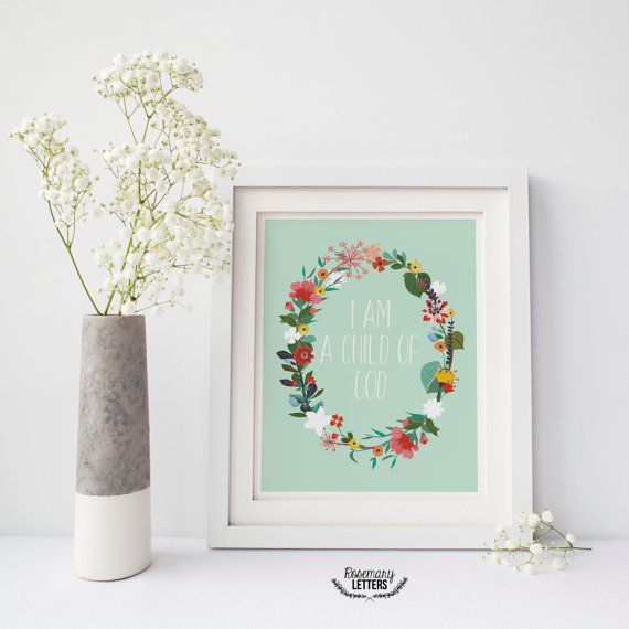 I am a Child of God print framed by flowers with calligraphy font. ● This is an Instant Digital Download ● Resolution: 300 DPI ● Size: 8x10