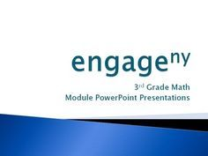 PowerPoint presentations for ALL 7 MODULES to help teach Engage New York (or Eureka Math) more effectively and efficiently.This product provides complete PowerPoint presentations to use as a visual resource for Module 1-7 in the Engage NY Math curriculum, 3rd grade.