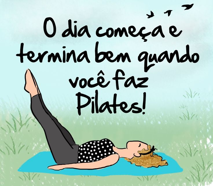 Comece e termine bem o seu dia com Pilates <3