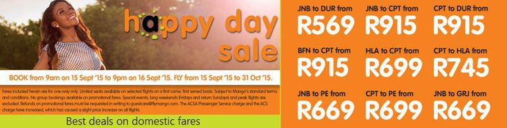 Mango Airlines has announced yet another Happy Day sale to make its customer happy. Mango specials are usually announced on Tuesdays or Wednesdays. Don't miss out to grab the best deals on Mango flight tickets prices. The airlines has currently launched specials on limited Mango flights scheduled from the 15th of September 2015 until the 30th of October 2015.