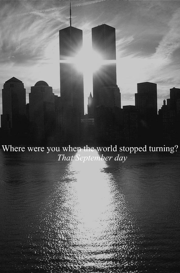 where were you when the world stopped turning?