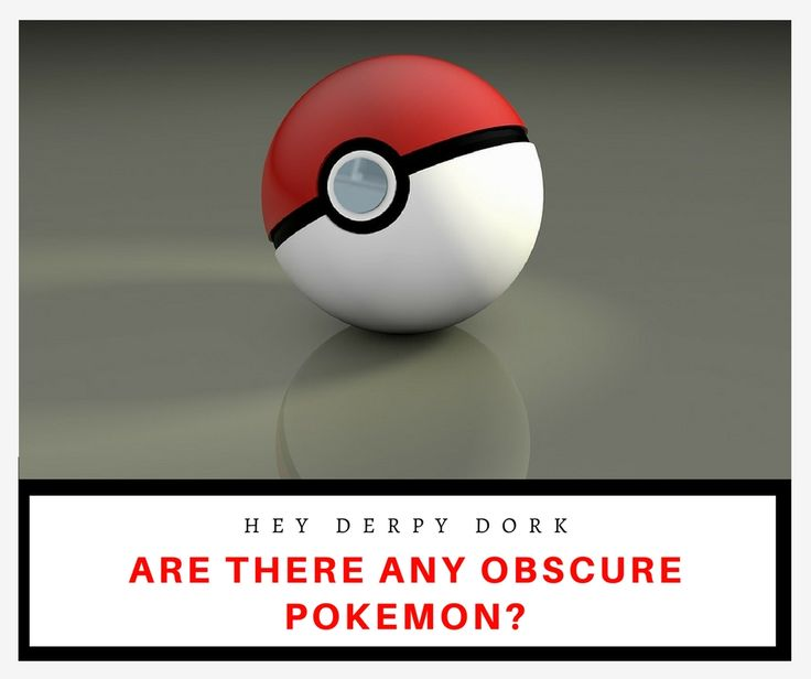 Are there any obscure Pokemon?  http://dorkyderpyconfessions.blogspot.com/2017/08/are-there-any-obscure-pokemon.html #pokemon #game #Nintendo #video game