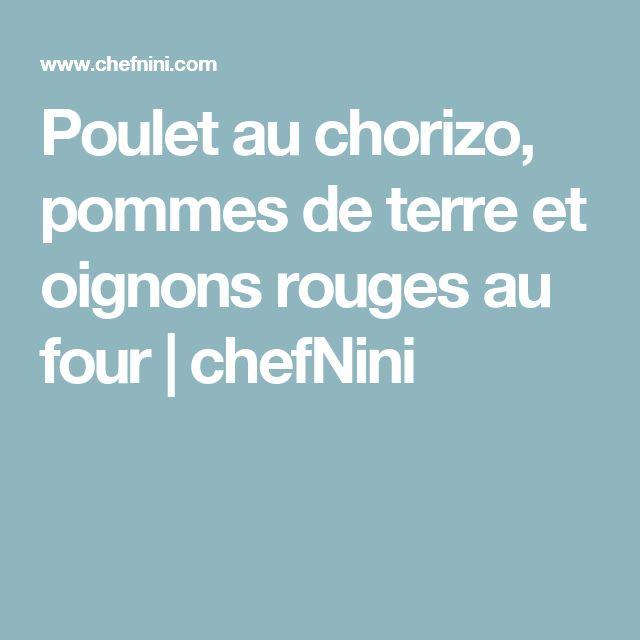 Poulet au chorizo, pommes de terre et oignons rouges au four | chefNini