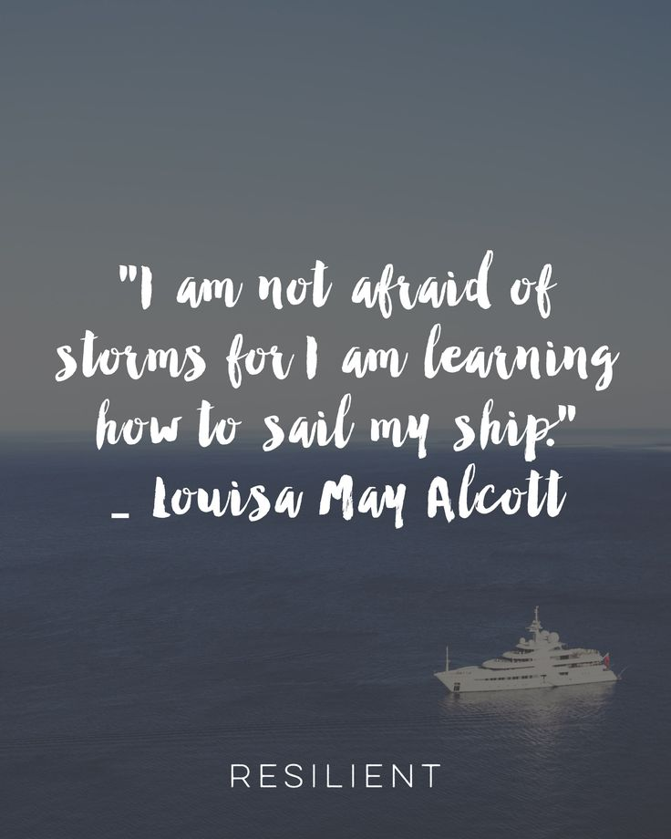 """""""I am not afraid of storms for I am learning how to sail my ship."""" - Louisa May Alcott #quote #inspirationalquote #louisamayalcott"""