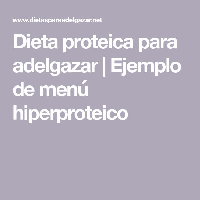 Dieta proteica para adelgazar | Ejemplo de menú hiperproteico #dietasparaadelgazar