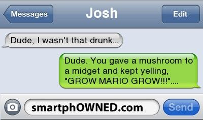 Dude, I wasn't that drunk...