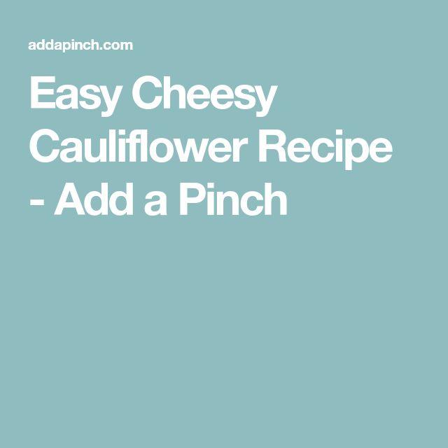 Easy Cheesy Cauliflower Recipe - Add a Pinch