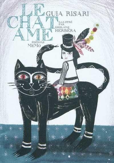 Le chat âme - Soul Cat   Auteur : Guia Risari. Illustrateur : Ghislaine Herbéra.