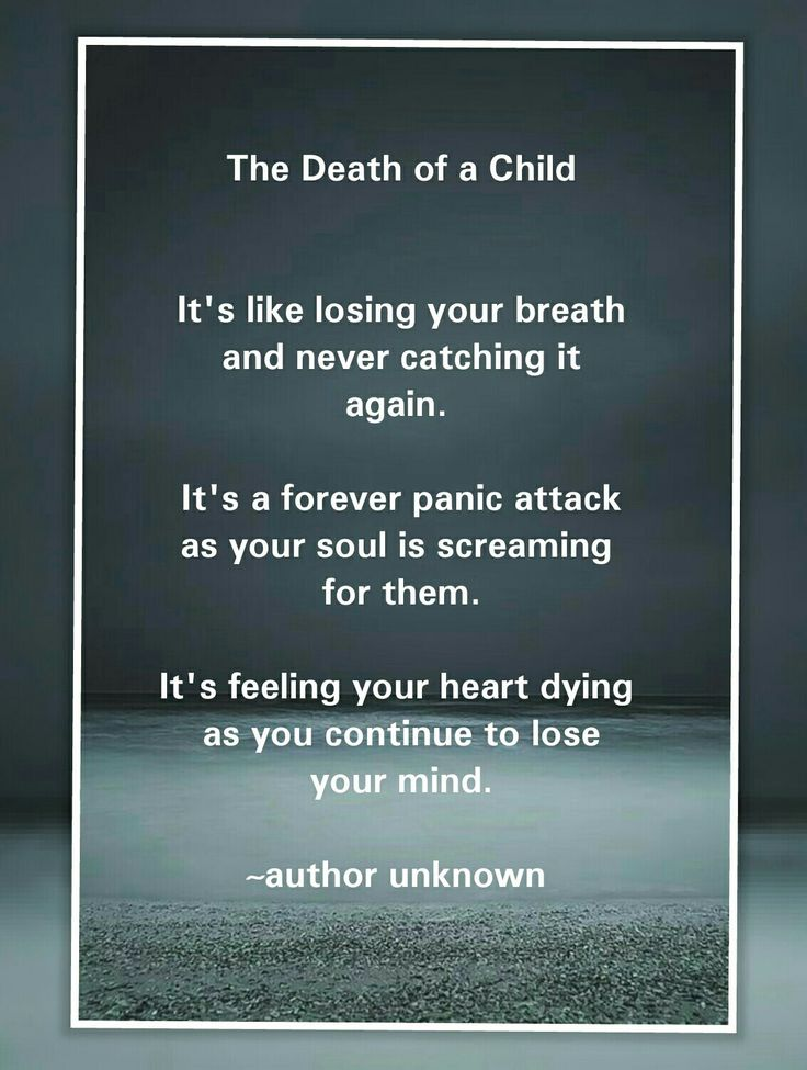 losing a child How do i get over the fear of losing my child with my son, i daily worry that something horrible is going to happen this site is published by babycenter.