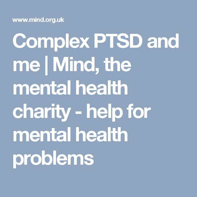Complex PTSD and me | Mind, the mental health charity - help for mental health problems