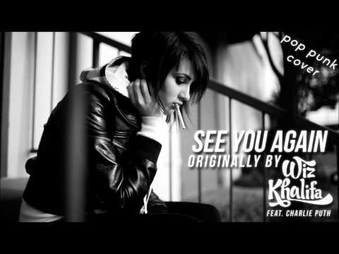"""Wiz Khalifa Featuring Charlie Puth - See You Again (Punk Goes Pop Style Cover) """"Pop Punk"""" - YouTube"""