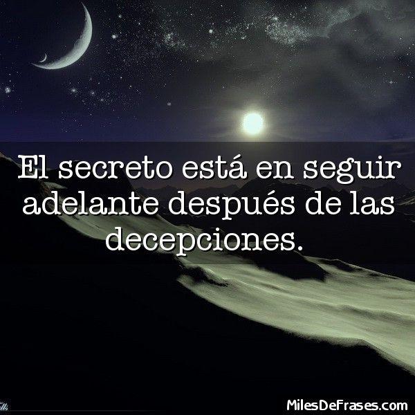 El secreto está en seguir adelante después de las decepciones.