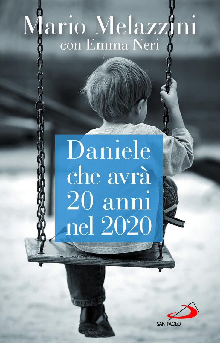 Mario Melazzini - Emma Neri, Daniele che avrà 20 anni nel 2020 (San Paolo)