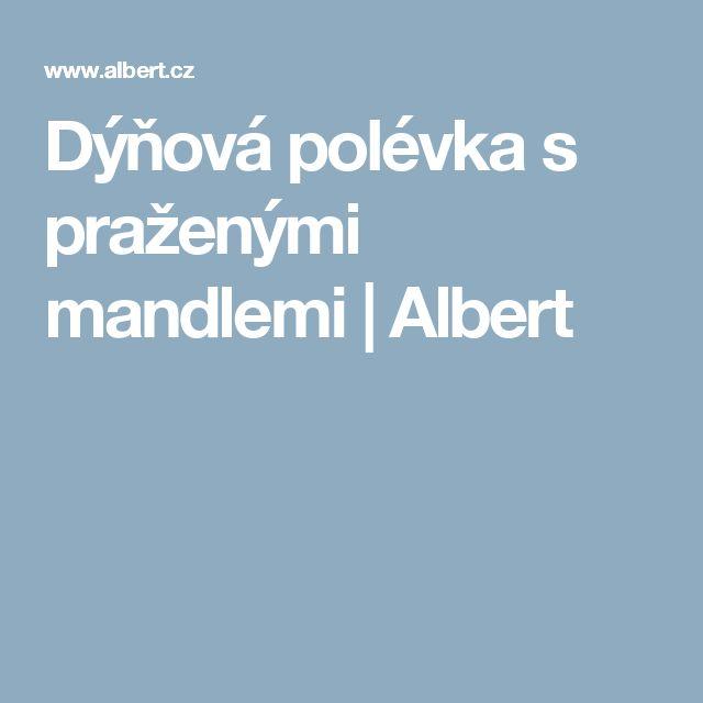 Dýňová polévka s praženými mandlemi   Albert