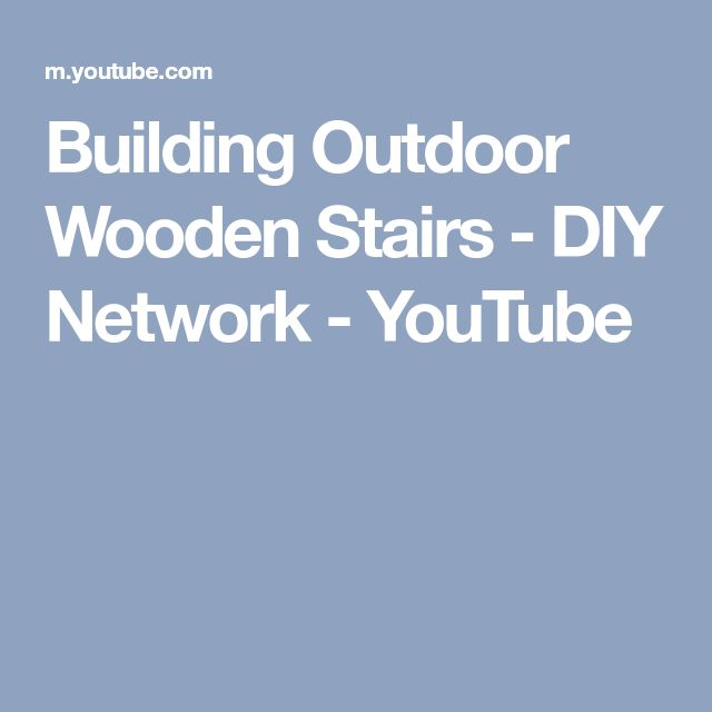 Building Outdoor Wooden Stairs - DIY Network - YouTube