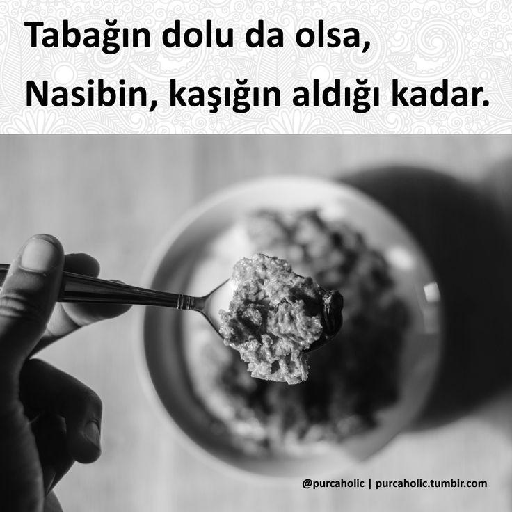 Tabağın dolu da olsa, Nasibin, kaşığın aldığı kadar.#sözler #anlamlısözler #güzelsözler #manalısözler #özlüsözler #alıntı #alıntılar #alıntıdır #alıntısözler #şiir #edebiyat