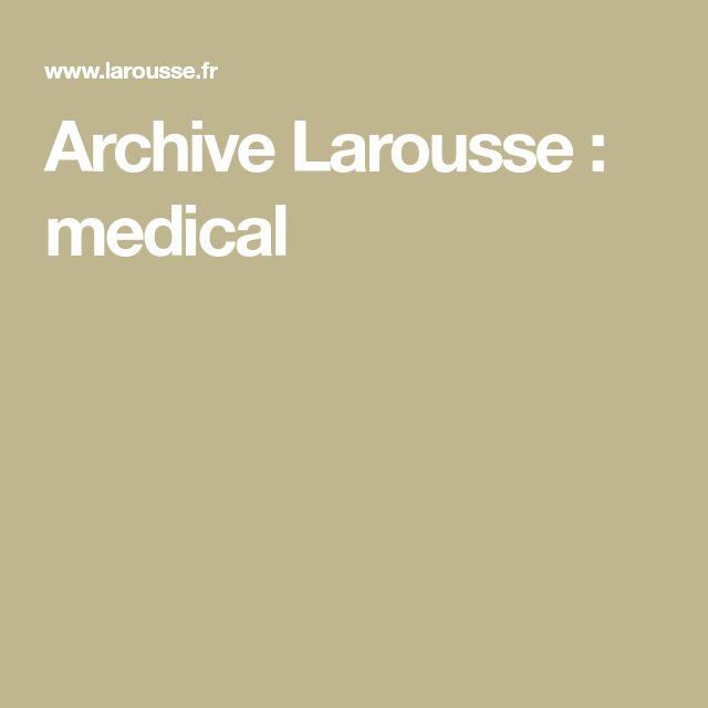 Archive Larousse : medical | Médical, Terminologie ...
