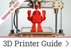3D Printer product reviews and comparison guide