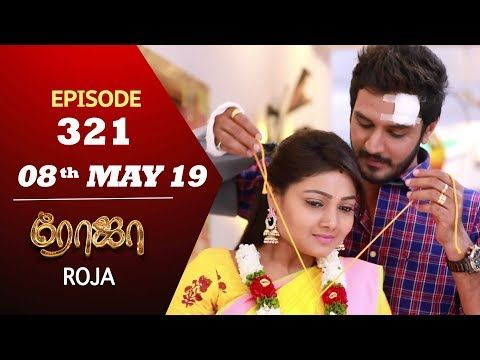 ROJA Serial | Episode 321 | 08th May 2019 | Priyanka | SibbuSuryan