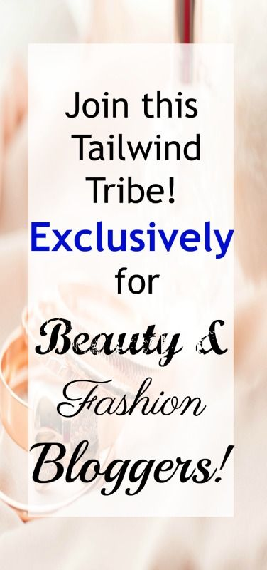 Are you a beauty blogger or fashion blogger? Join my Tailwind tribe just for you! Connect with other awesome bloggers and share your fresh new content! taiwind tribes for bloggers | tailwind tribes for beauty bloggers | tailwind tribes fashion blogger | tailwind tribes to join