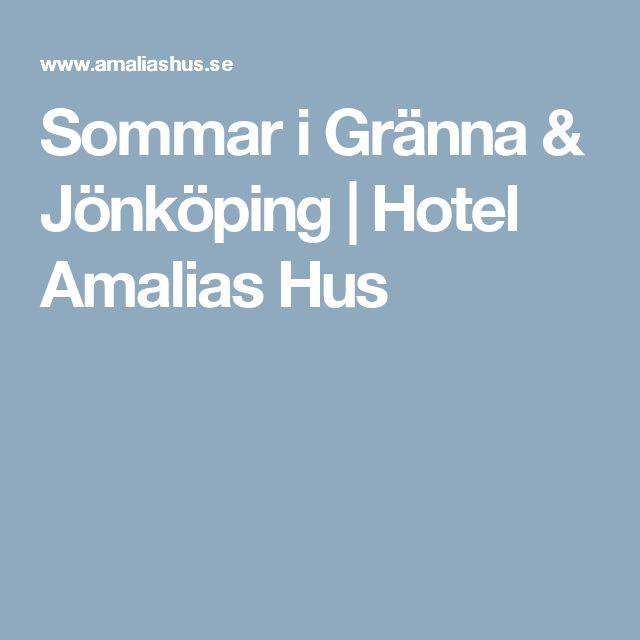 Sommar i Gränna & Jönköping | Hotel Amalias Hus