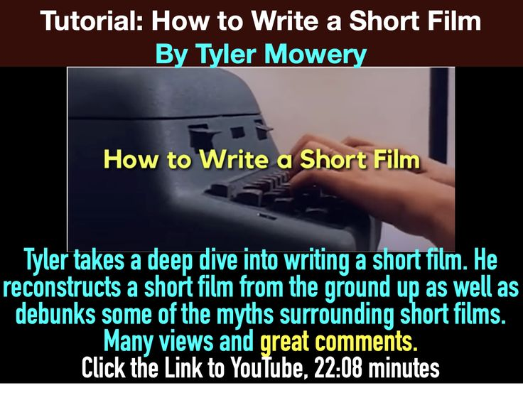Tutorial How to Write a Short Film By Tyler Mowery, Click
